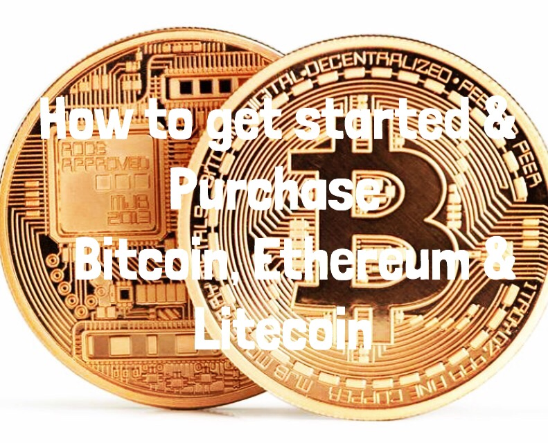 How to start your Cryptocurrency Journey & Purchase Bitcoin, Ethereum & Litecoin
